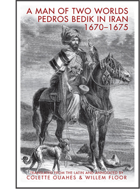 A Man of Two Worlds: Pedros Bedik in Iran, 1670–1675