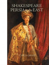 Shakespeare, Persia, and the East
