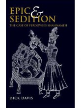 Epic and Sedition: The Case of Ferdowsi's Shahnameh