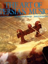 The Art of Persian Music: Includes a Lesson from Master Dariush Safvat
