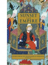 Sunset of Empire: Stories from the Shahnameh of Ferdowsi: Volume III