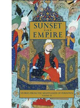 Sunset of Empire: Stories from the Shahnameh of Ferdowsi