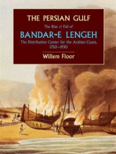 The Persian Gulf: The Rise and Fall of Bandar-e Lengeh The Distribution Center for the Arabian Coast, 1750–1930