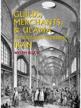 Guilds, Merchants, & Ulama in Nineteenth-Century Iran