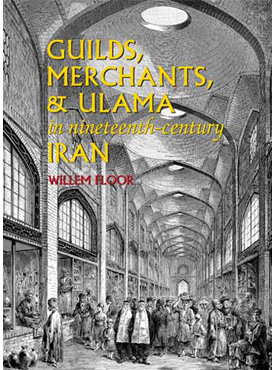 Guilds, Merchants, & Ulama in Nineteenth-Century Iran