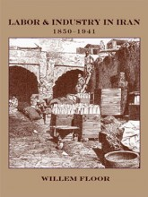 Labor & Industry in Iran: 1850 -1941