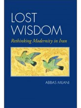 Lost Wisdom: Rethinking Modernity in Iran
