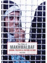 The Films of Makhmalbaf: Cinema, Politics & Culture in Iran