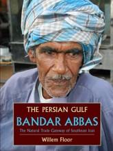 The Persian Gulf: Bandar Abbas, The Natural Trade Gateway of Southeast Iran
