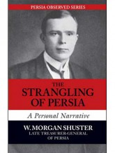 The Strangling of Persia: A Story of European Diplomacy and Oriental Intrigue