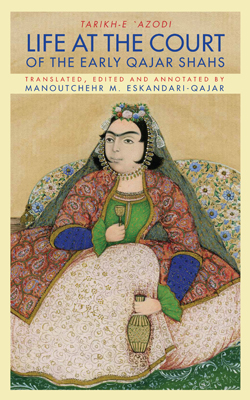 Tarikh-e Azodi, Life at the Court of the Early Qajar Shahs