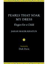 Pearls That Soak My Dress: Elegies for a Child